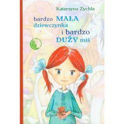 Bardzo mała dziewczynka i bardzo duży miś (kategoria: Książki dla dzieci)