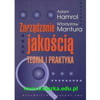 Zarządzanie jakością Teoria i praktyka (opr. miękka) WYPRZEDAŻ - Publikacje wydane przed 2011 rokiem z at
