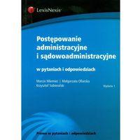 Postępowanie administracyjne i sądowoadministracyjne w pytaniach i odpowiedziach