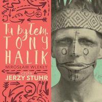 Tu byłem Tony Halik (audiobook CD) - Mirosław Wlekły