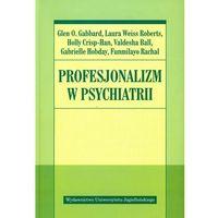 PROFESJONALIZM W PSYCHIATRII (oprawa miękka ze skrzydełkami) (Książka), oprawa miękka