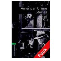 OXFORD BOOKWORMS LIBRARY New Edition 6 AMERICAN CRIME STORIES with AUDIO CD PACK (9780194793452)