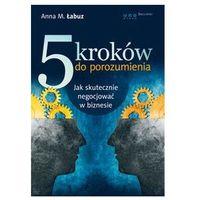 5 kroków do porozumienia Łabuz Anna M.