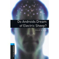 OXFORD BOOKWORMS LIBRARY New Edition 5 DO ANDROIDS DREAM OF SHEEP, książka z ISBN: 9780194792226