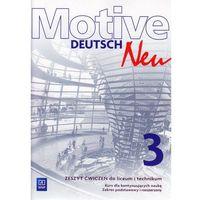 Język niemiecki Motive Deutsch Neu 3 zeszyt ćwiczeń LO / Zakres podstawowy i rozszerzony, oprawa miękka