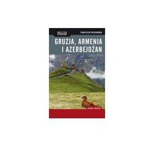 Gruzja, Armenia i Azerbejdżan praktyczny przewodnik 2013 (9788376421414)