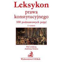 Leksykon prawa konstytucyjnego. 100 podstawowych pojęć (ISBN 9788325585594)