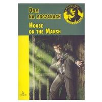 House on the marsh (Dom na moczarach) - Praca zbiorowa