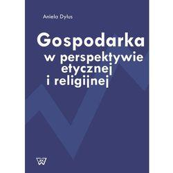 Gospodarka w perspektywie etycznej i religijnej - Wyprzedaż do 90%, pozycja wydawnicza