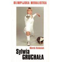 Sylwia Gruchała. Olimpijska medalistka, oprawa miękka