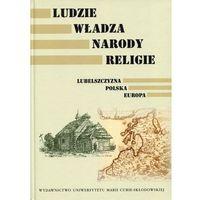 Ludzie. Władza. Narody. Religie. Lubelszczyzna. Polska. Europa