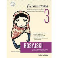 Rosyjski w tłumaczeniach Gramatyka Część 3 [Łukasiak Katarzyna]