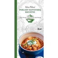 Poklady slovenskej kuchyne: Dolné Považie, stredné Považie, horné Považie Pilková Silvia