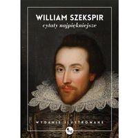 Cytaty najpiękniejsze. William Szekspir - NAJTANIEJ!, rok wydania (2014)
