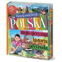 Pakiet. Poznaj swój kraj. Polska moja ojczyzna. Polska przyroda, Polska historia Praca zbiorowa, oprawa tward