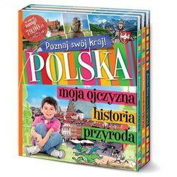 Pakiet. Poznaj swój kraj. Polska moja ojczyzna. Polska przyroda, Polska historia Praca zbiorowa (kategoria: H