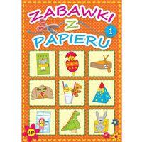 Zabawki z papieru 1 - ŁÓDŹ, odbiór osobisty za 0zł!, praca zbiorowa