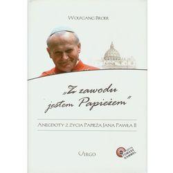 Z Zawodu Jestem Papieżem. Anegdoty Z Życia Papieża Jana Pawła Ii + Cd Mp3 (ilość stron 230)