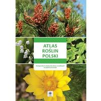 Atlas roślin Polski, kompendium wiedzy dla dzieci wrażliwych na piękno przyrody - Opracowanie zbiorowe (201