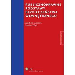 Publicznoprawne podstawy bezpieczeństwa wewnętrznego - Dostępne od: 2014-10-10, książka w oprawie miękke