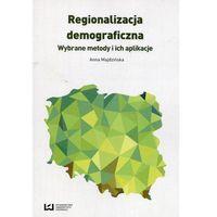 Regionalizacja demograficzna Wybrane metody i ich aplikacje - Anna Majdzińska (9788380883574)