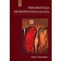 Rehabilitacja neuropsychologiczna '14 - Maria Pąchalska