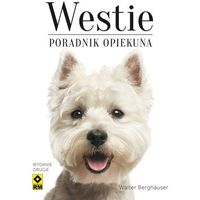 Westie Poradnik opiekuna - Dostępne od: 2014-11-12, pozycja wydawnicza