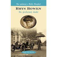 Do grobowej deski - Rhys Bowen (9788373924727)