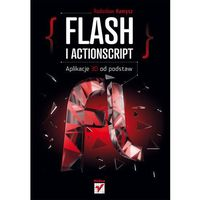 Flash i Actionscript. Aplikacje 3D od podstaw, Helion Wydawnictwo