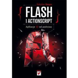 Flash i Actionscript. Aplikacje 3D od podstaw (Helion Wydawnictwo)