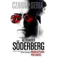 Andaluzyjski przyjaciel - Alexander Soderberg (512 str.)