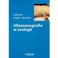 Ultrasonografia w urologii Hofmann, Hegele, Honacker (536 str.)