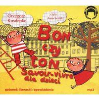 Bon czy ton Savoir-vivre dla dzieci - Kasdepke Grzegorz (opr. miękka)