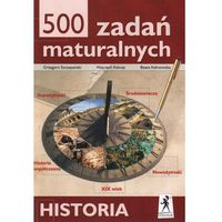 500 zadań maturalnych Historia