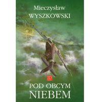 Pod obcym niebem (250 str.)