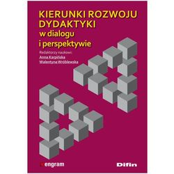 Kierunki rozwoju dydaktyki w dialogu i perspektywie, książka w oprawie miękkej