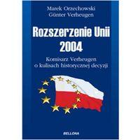 Rozszerzenie Unii 2004. Komisarz Verheugen o kulisach historycznej decyzji