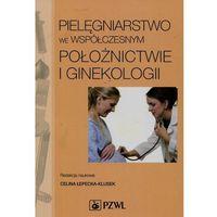 Pielęgniarstwo we współczesnym położnictwie i ginekologii (420 str.)