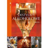 Destylaty alkoholowe (9788377632673)