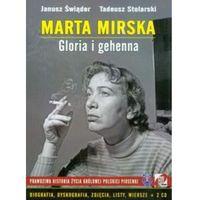 Marta Mirska. Gloria I Gehenna. Prawdziwa Historia Życia Królowej Polskiej Piosenki + Cd, oprawa twarda