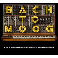Bach To Moog (A Realisation For Electronics And Orchestra) (CD) - Leon Craig