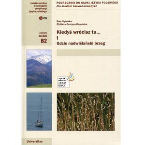 Kiedyś wrócisz tu... Część 1 + CD Podręcznik do nauki języka polskiego dla średnio zaawansowanych, oprawa miękka