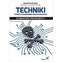Techniki twórców złośliwego oprogramowania. Elementarz programisty - Dawid Farbaniec (9788324688623)
