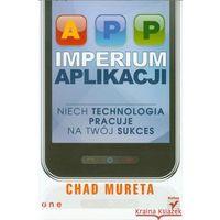 Imperium aplikacji. Niech technologia pracuje na Twój sukces (9788324669950)