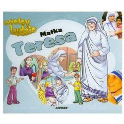 Matka Teresa Wielcy ludzie (ISBN 9788375701531)