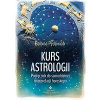 Kurs Astrologii Podręcznik Do Samodzielnej Interpretacji Horoskopu (9788373777057)