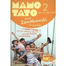 Mamo, Tato, co Ty na to 2 z płytą DVD, pozycja wydana w roku: 2010