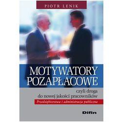 Motywatory pozapłacowe czyli droga do nowej jakości pracowników (kategoria: Psychologia)