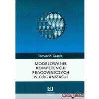 Modelowanie kompetencji pracowniczych w organizacji (236 str.)