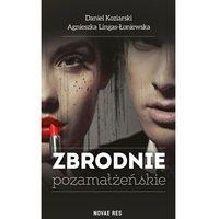 Zbrodnie pozamałżeńskie - Koziarski Daniel, Lingas-Łoniewska Agnieszka (kategoria: Poezja)